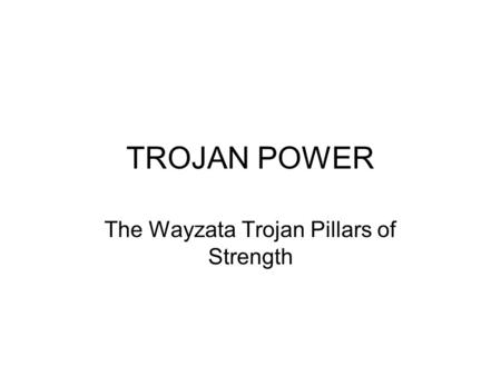 TROJAN POWER The Wayzata Trojan Pillars of Strength.
