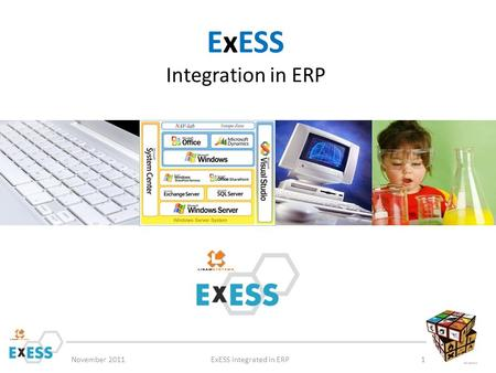 ExESS Integration in ERP November 2011ExESS integrated in ERP1.