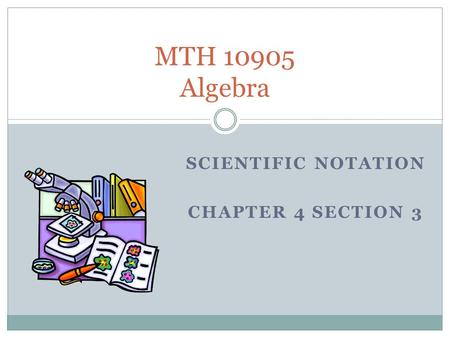 Scientific Notation Chapter 4 Section 3