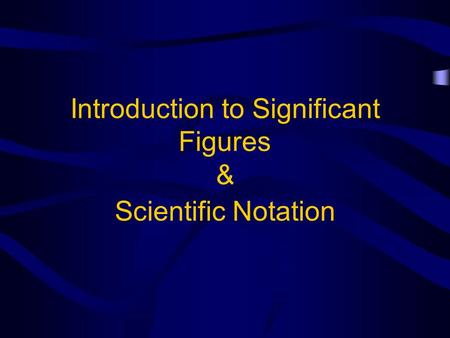 Introduction to Significant Figures &