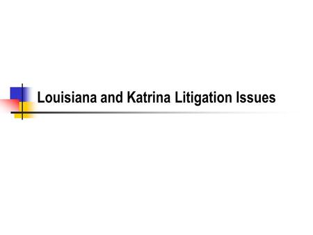 Louisiana and Katrina Litigation Issues. Raw Oysters What do oysters eat? Hepatitis A - traditional Liver disease some die some have chronic liver disease.