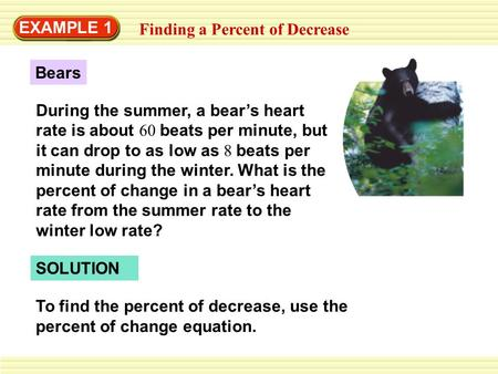 EXAMPLE 1 Finding a Percent of Decrease