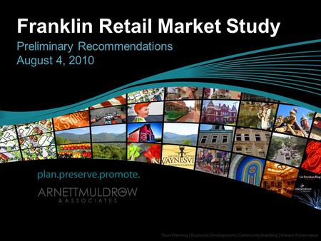 Franklin Retail Market Study Preliminary Recommendations August 4, 2010.