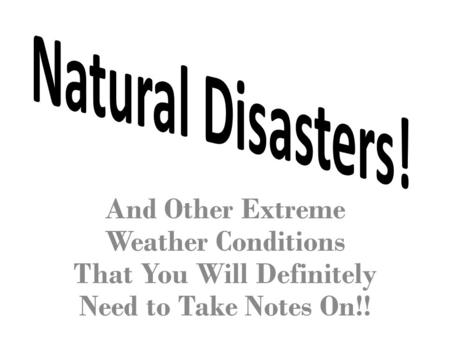 And Other Extreme Weather Conditions That You Will Definitely Need to Take Notes On!!