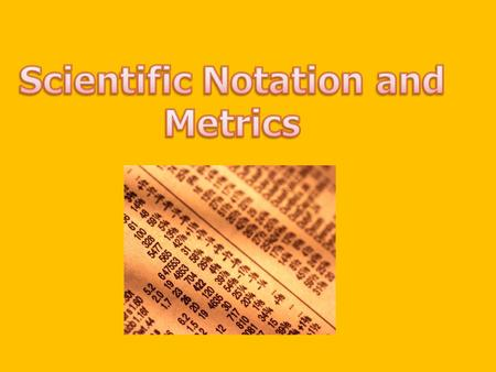 Scientific Notation and Metrics