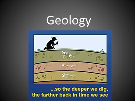 Geology. The study of the solid Earth and the processes that shape it – Plate tectonics – Past climates – Natural disasters – Fossil Record – Evolution.