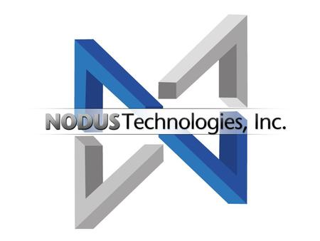 Brick and Mortar E-Commerce CRM Nodus Technologies Develops Software for Enterprises to Capture and Manage Electronic Payment Information From: to their.