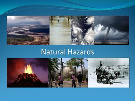 Natural Hazards. What is an Earthquake? Ground movement caused by the sudden release of seismic energy due to tectonic forces. The focus of an earthquake.
