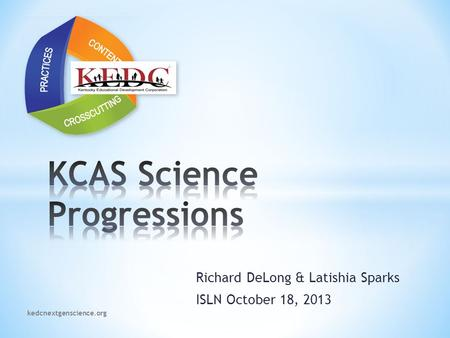 Richard DeLong & Latishia Sparks ISLN October 18, 2013 kedcnextgenscience.org.