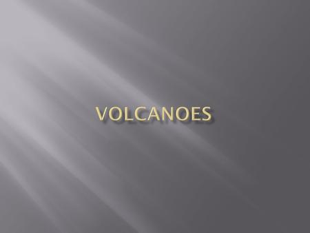 A volcano is a vent in the earth's crust through which hot gas, ash and molten rock flows.
