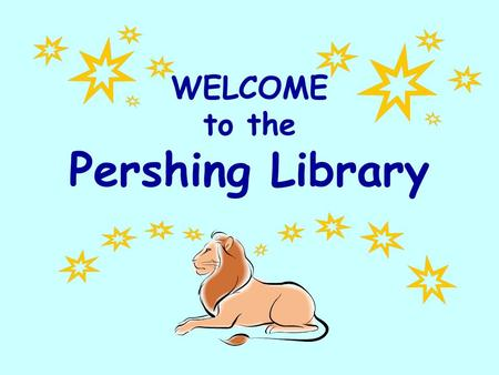 WELCOME to the Pershing Library  Librarian – Emma McDonald (972) 794-8613 The Library.