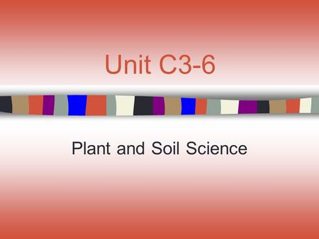 Unit C3-6 Plant and Soil Science. Lesson 6 Determining Nutrient Functioning and Utilization.