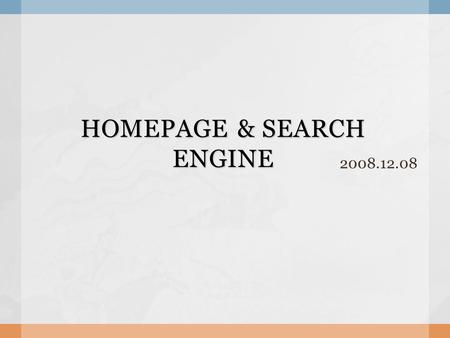 HOMEPAGE & SEARCH ENGINE 2008.12.08.  2. About Cloud computing  3. Application Introduction - Nutch - Google App Engine  4. Presentation Contents.