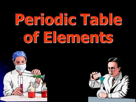Periodic Table of Elements. Element An element is a substance that is made up of ONE kind of atom only. e.g. Carbon.