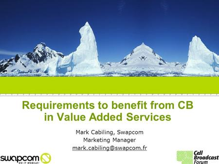 Requirements to benefit from CB in Value Added Services Mark Cabiling, Swapcom Marketing Manager
