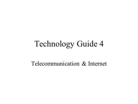 Technology Guide 4 Telecommunication & Internet. Agenda Telecommunication terminology Communication media Network architecture concepts Enterprise networking.