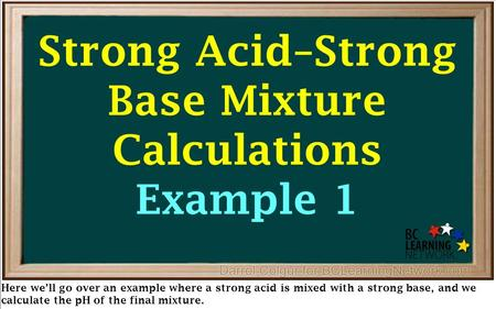 Here we'll go over an example where a strong acid is mixed with a strong base, and we calculate the pH of the final mixture. Strong Acid–Strong Base Mixture.