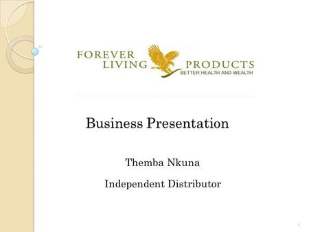 Business Presentation Themba Nkuna Independent Distributor 1.