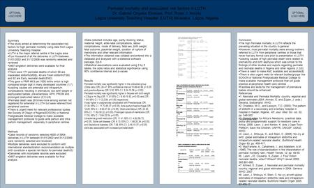 TEMPLATE DESIGN © 2008 www.PosterPresentations.com Perinatal mortality and associated risk factors in LUTH Dr. Gabriel Onyeka Ekekwe, Prof. Rose.I. Anorlu.
