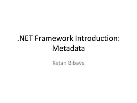 .NET Framework Introduction: Metadata