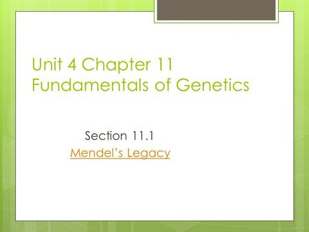 Unit 4 Chapter 11 Fundamentals of Genetics