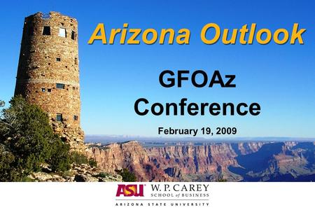 Arizona Outlook GFOAz Conference February 19, 2009.