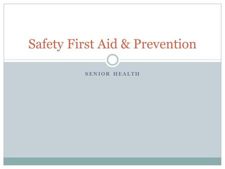 SENIOR HEALTH Safety First Aid & Prevention. If Not You…Who? Worksheet – What would you do in this particular situation?