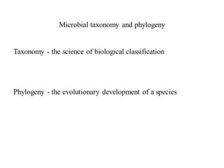 Microbial taxonomy and phylogeny
