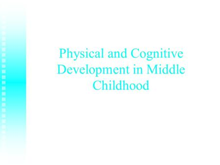 cognitive development in early childhoo Cognitive development in early childhood piaget vygotsky info processing ch 9 cognitive development in early childhood.