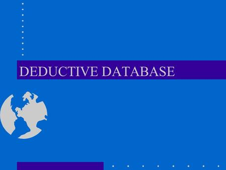 DEDUCTIVE DATABASE.