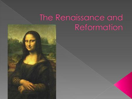  The Renaissance – A time of creativity and change in many areas › Political › Social › Economic › cultural  Begins in Italy  Italians wanted to revive.