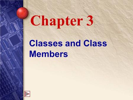 Classes and Class Members Chapter 3. 3 Public Interface Contract between class and its clients to fulfill certain responsibilities The client is an object.