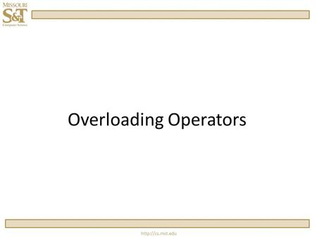 Overloading Operators.  Operators  Operators are functions, but with a different kind of name – a symbol.  Functions.