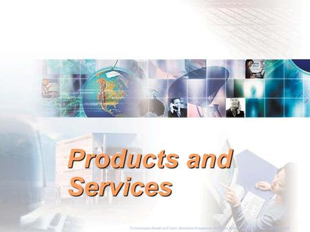 Products and Services To Accompany Russell and Taylor, Operations Management, 4th Edition,  2003 Prentice-Hall, Inc. All rights reserved.