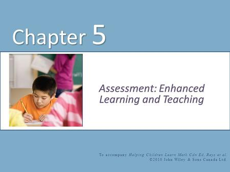 Chapter 5 To accompany Helping Children Learn Math Cdn Ed, Reys et al. ©2010 John Wiley & Sons Canada Ltd.