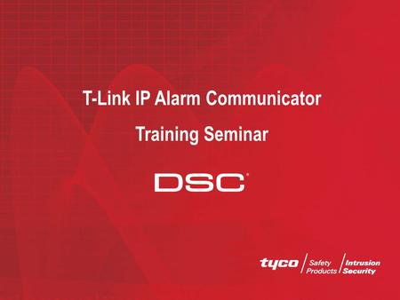 T-Link IP Alarm <strong>Communicator</strong> Training Seminar. Agenda Trend of Internet The Internet: What Is It?  How reliable is IP <strong>communications</strong>?  Different technologies.