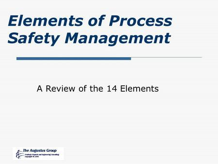 Elements of Process Safety Management A Review of the 14 Elements.