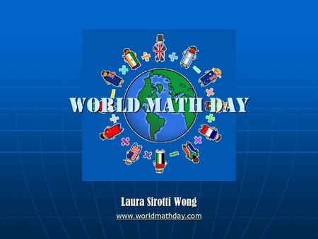 World Math Day Laura Sirotti Wong www.worldmathday.com.