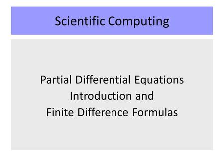 Scientific Computing Partial Differential Equations Introduction and