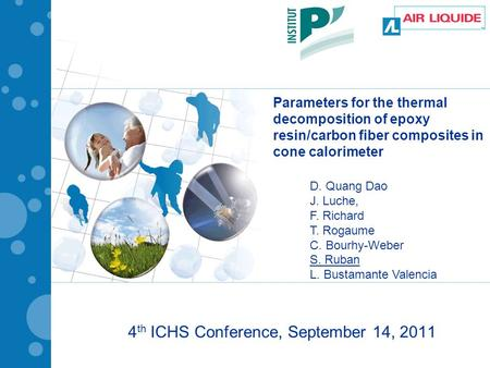 Parameters for the thermal decomposition of epoxy resin/carbon fiber composites in cone calorimeter 4 th ICHS Conference, September 14, 2011 D. Quang Dao.