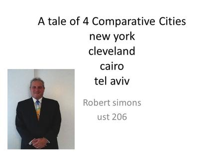 A tale of 4 Comparative Cities new york cleveland cairo tel aviv Robert simons ust 206.