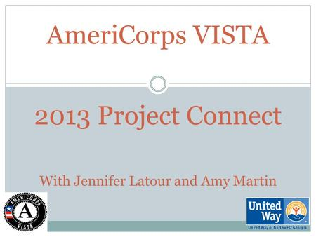 2013 Project Connect With Jennifer Latour and Amy Martin AmeriCorps VISTA.