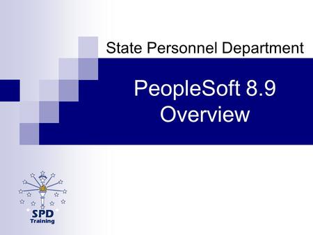 PeopleSoft 8.9 Overview State Personnel Department.