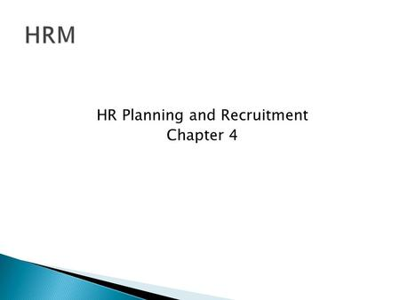 HR Planning and Recruitment Chapter 4.  The process of reviewing human resources requirements to ensure that the organization has the required number.