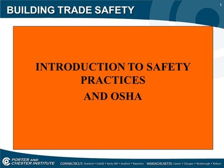 1 BUILDING TRADE SAFETY INTRODUCTION TO SAFETY PRACTICES AND OSHA INTRODUCTION TO SAFETY PRACTICES AND OSHA.