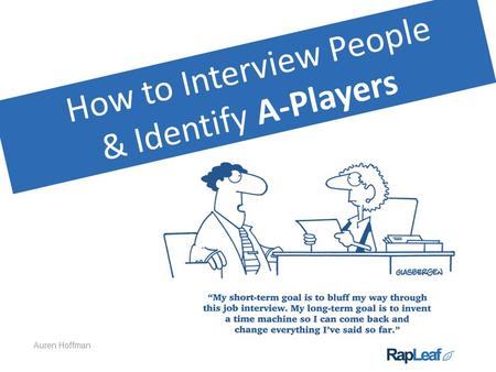 How to Interview People & Identify A-Players Auren Hoffman.