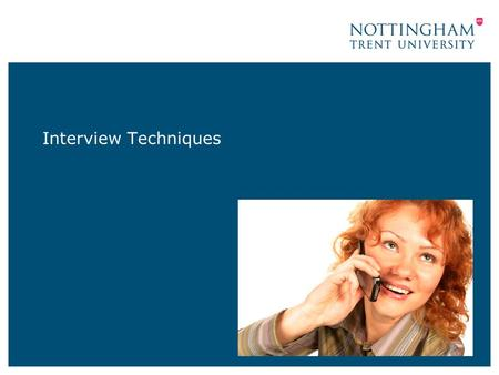 Interview Techniques. 08 September 2015 2 What is the purpose of a selection interview ? Specific types of interview – Face to face, panel interviews,
