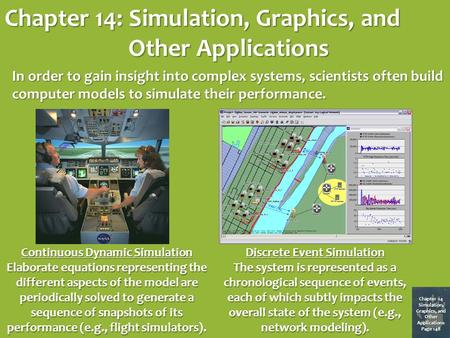 Chapter 14: Simulation, Graphics, and Other Applications Chapter 14 Simulation, Graphics, and Other Applications Page 148 In order to gain insight into.