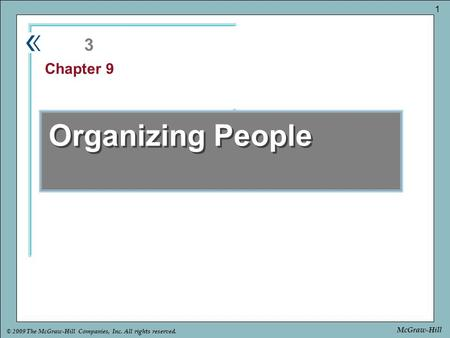Part Chapter © 2009 The McGraw-Hill Companies, Inc. All <strong>rights</strong> reserved. 1 McGraw-Hill Organizing People 3 Chapter 9.