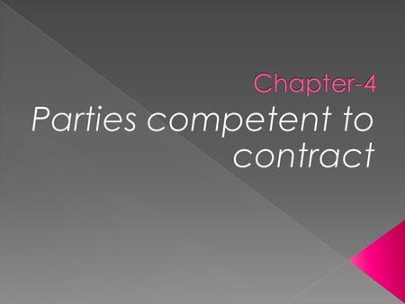 " Acc. To section 10 of Indian Contract Act- "" All those agreements can be enforced by law, which are made by the person having contractual capacity."""